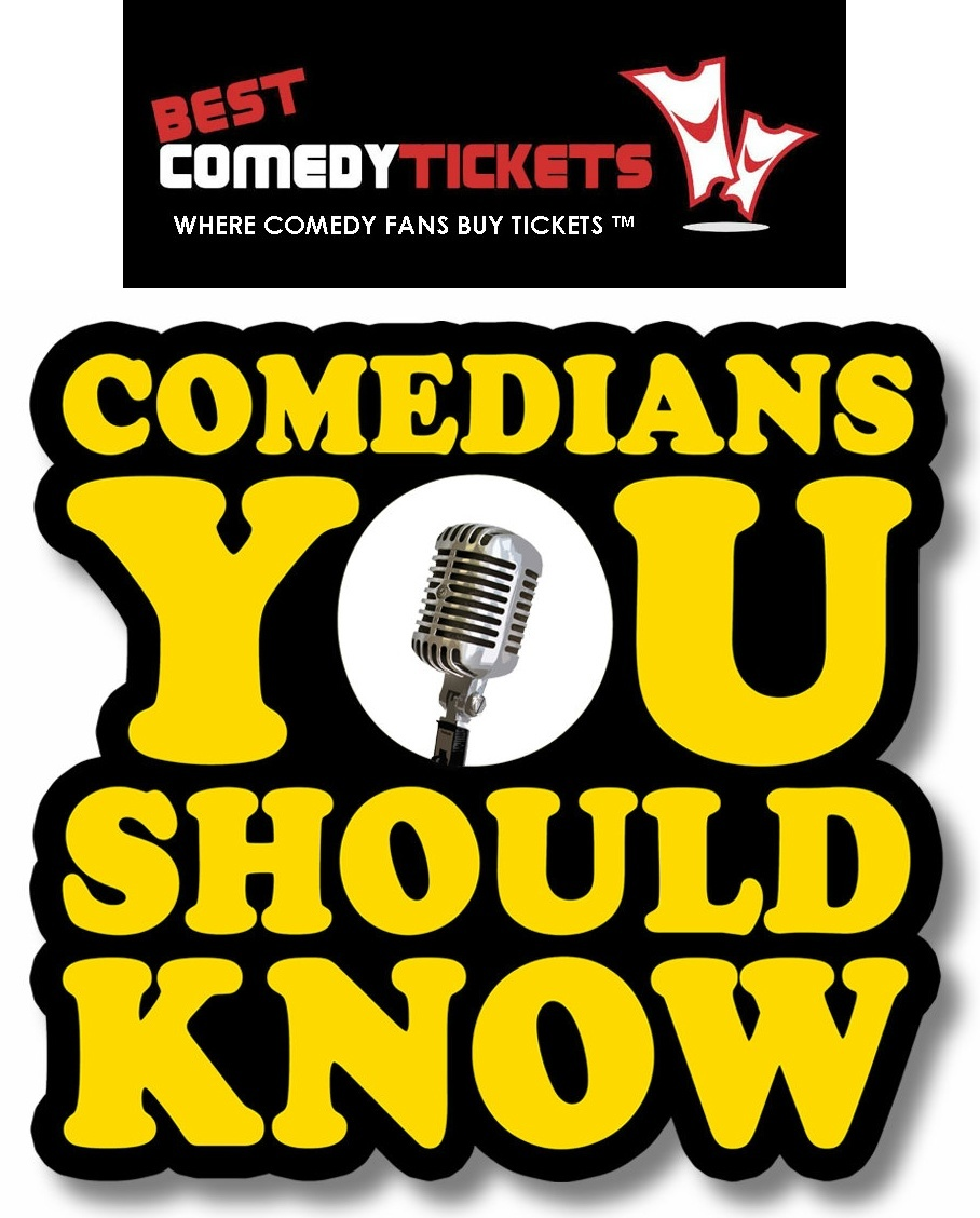 Best comedy Tickets Comedians You Should Know