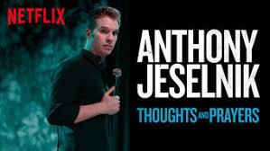 "Anthony Jeselnik's ""Thoughts and Prayers"""