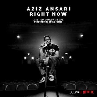 """Aziz Ansari's """"Right Now"""""""