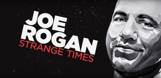 "Joe Rogan's ""Strange Times"""